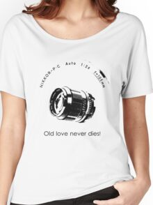 Nikkor 105mm Black Old love never dies! Women's Relaxed Fit T-Shirt