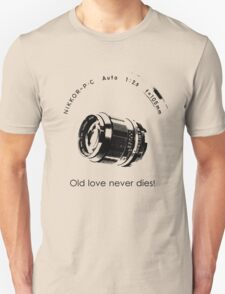 Nikkor 105mm Black Old love never dies! Unisex T-Shirt