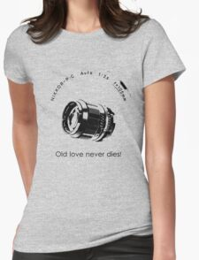Nikkor 105mm Black Old love never dies! Womens Fitted T-Shirt