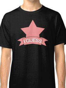 Okay I Guess Classic T-Shirt