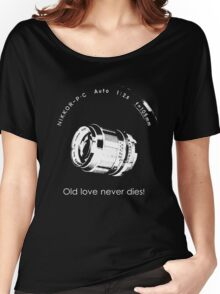 Nikkor 105mm White Old love never dies! Women's Relaxed Fit T-Shirt