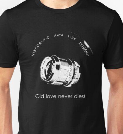 Nikkor 105mm White Old love never dies! Unisex T-Shirt