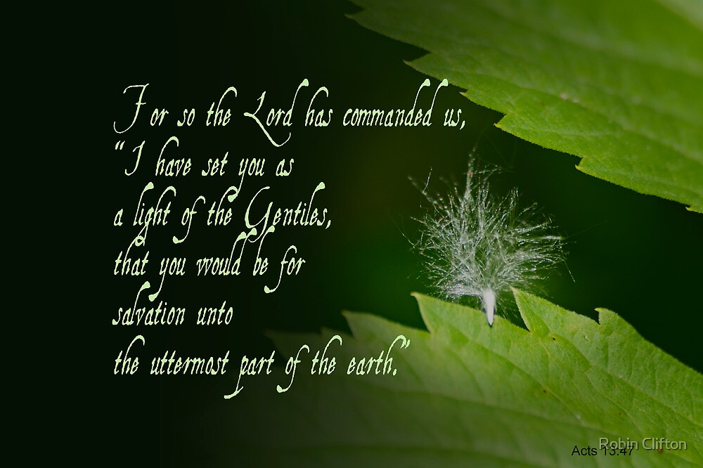 Set as Light to shine to the uttermost part of the earth ~ Acts 13:47 by Robin Clifton