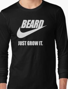 Beard - Just Grow It Long Sleeve T-Shirt