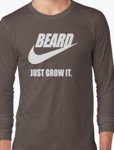 Beard - Just Grow It Long Sleeve T-Shirt