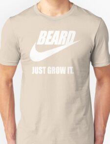 Beard - Just Grow It Unisex T-Shirt
