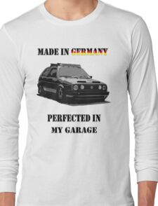 Made in Germany perfected in My Garage Long Sleeve T-Shirt