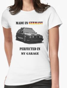 Made in Germany perfected in My Garage Womens Fitted T-Shirt