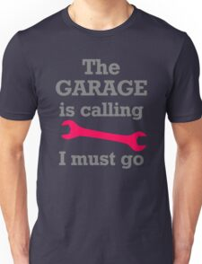 The Garage Is Calling Unisex T-Shirt