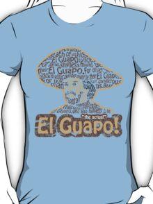 El Guapo! T-Shirt