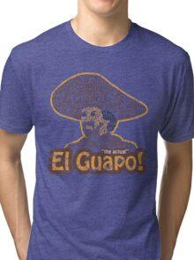 El Guapo! Tri-blend T-Shirt
