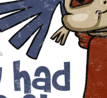 'You had me at 'Allo'' (Labyrinth) Sticker
