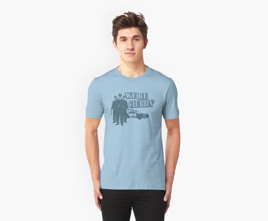 Funny Shirt We Be Clubbin by MrFunnyShirt