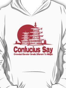 Funny Shirt - Confucius Say T-Shirt