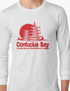 Funny Shirt - Confucius Say Long Sleeve T-Shirt