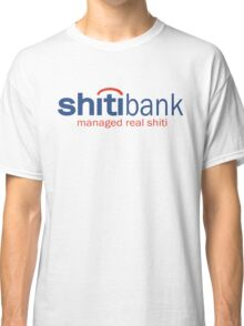 Funny Shirt - Shiti Bank Classic T-Shirt
