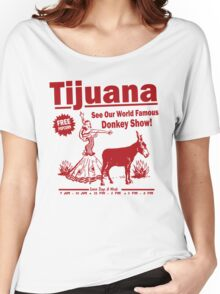 Funny Shirt - Tijuana Donkey Show Women's Relaxed Fit T-Shirt