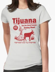 Funny Shirt - Tijuana Donkey Show Womens Fitted T-Shirt