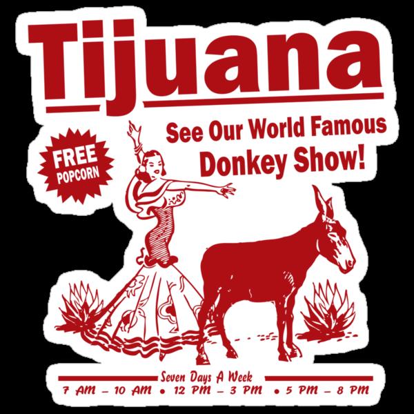 Funny Shirt - Tijuana Donkey Show by MrFunnyShirt