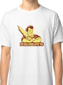 Funny Shirt - Fat Girls Classic T-Shirt