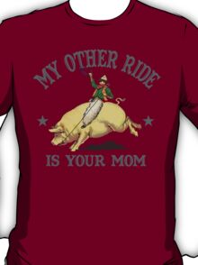 Funny Shirt - My Other Ride T-Shirt