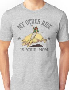 Funny Shirt - My Other Ride Unisex T-Shirt