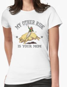 Funny Shirt - My Other Ride Womens Fitted T-Shirt