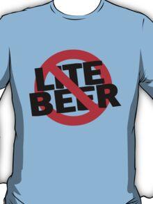 Funny Shirt - No Lite Beer T-Shirt