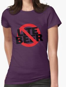 Funny Shirt - No Lite Beer Womens Fitted T-Shirt