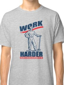 Funny Shirt - Work Harder Classic T-Shirt