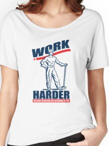 Funny Shirt - Work Harder Women's Relaxed Fit T-Shirt