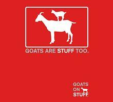 Goats are stuff too ... Unisex T-Shirt