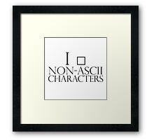 I love non-ascii characters Framed Print