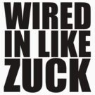 Wired in Like Zuck T-Shirt by yeahshirts