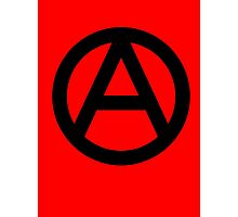 ANARCHY, Anarchist, Revolution, Revolt, Protest, Unrest, Disorder, Symbol in black Photographic Print