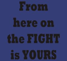 From here on, the fight is yours by TLaw