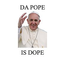 DA POPE IS DOPE Photographic Print
