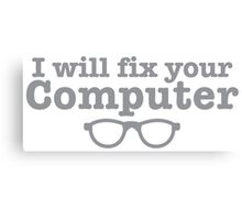 I WILL fix your computer Canvas Print
