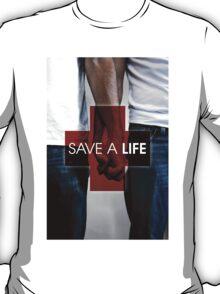 SAVE A LIFE POSTER TEE T-Shirt