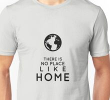 There is no place like home. Unisex T-Shirt