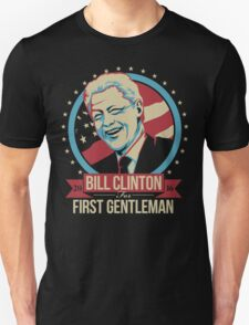 BILL CLINTON FOR FIRST GENTLEMAN 2016 T-Shirt