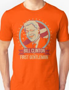 BILL CLINTON FOR FIRST GENTLEMAN 2016 Unisex T-Shirt