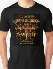 I Fought The Grim Reaper In The Dark Valley Of Despair Unisex T-Shirt