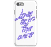 Love Is On The Wire 1 iPhone Case/Skin
