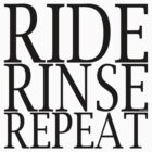 RIDE. RINSE. REPEAT. (black text) by munga