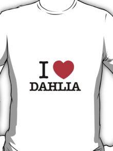 I Love DAHLIA T-Shirt