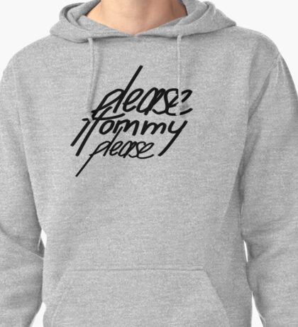 Please Tommy Please / Thomas Brodie Sangster / Dylan O'Brien / The Maze Runner Pullover Hoodie