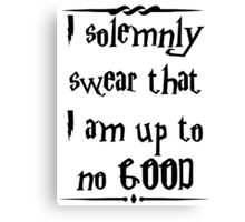 I solemnly swear that I am up to no good! Canvas Print