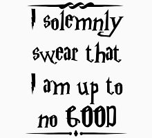 I solemnly swear that I am up to no good! Unisex T-Shirt