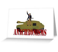 Anachronisms Greeting Card